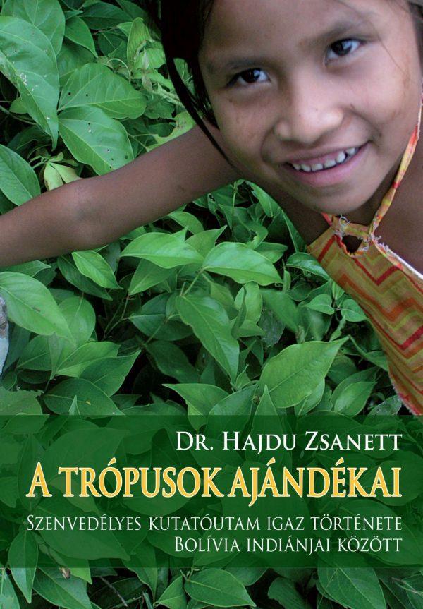 Könyvajánló – Dr. Hajdu Zsanett: A trópusok ajándékai